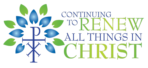 Continuing to Renew All Things in Christ